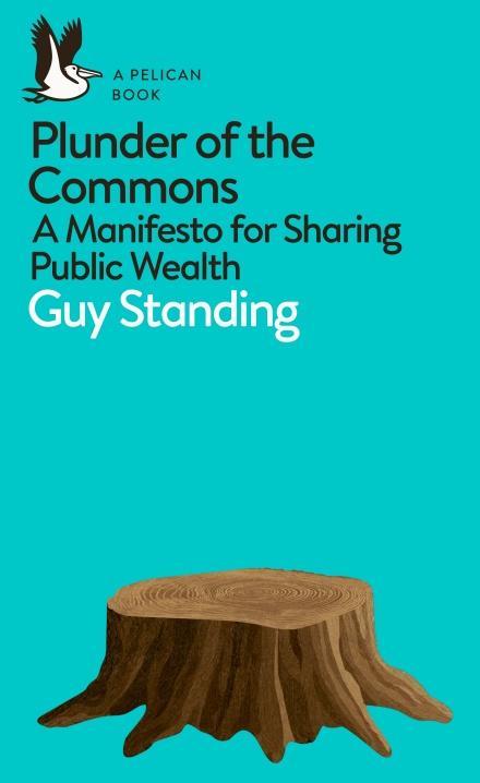 Plunder of Commons heisst das neu publizierte Buch von Guy Standing